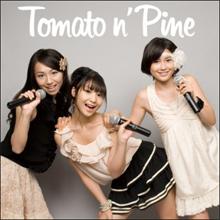 非武装中立地帯的なアイドル・Tomato n'Pine